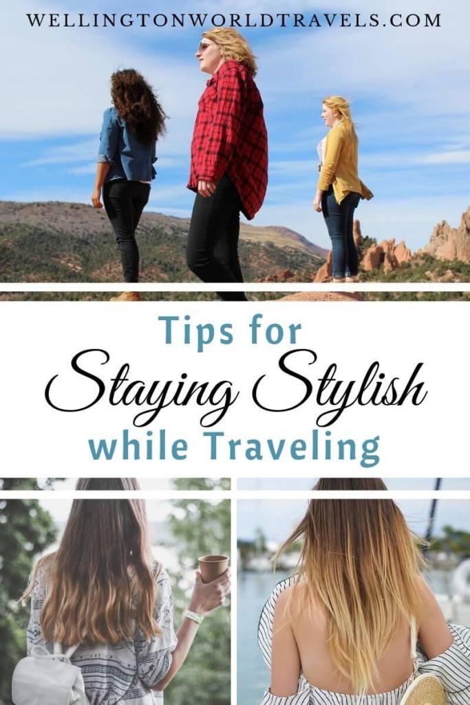 Tips for Staying Stylish While Traveling - Wellington World Travels #traveltips