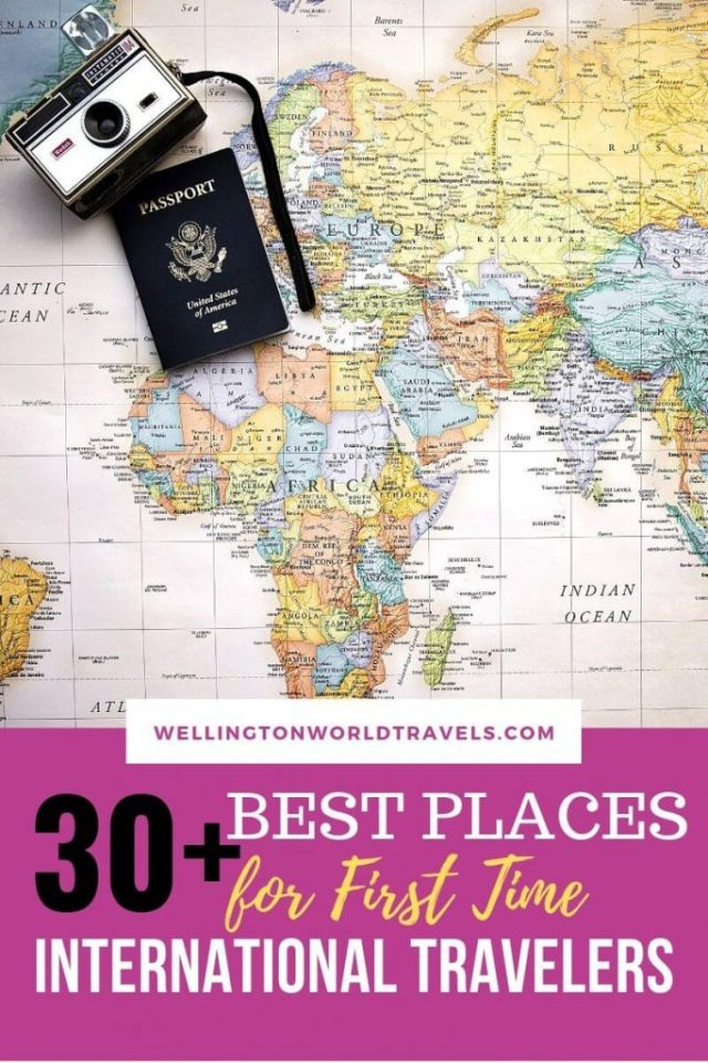 30+ Best Places For First Time International Travelers