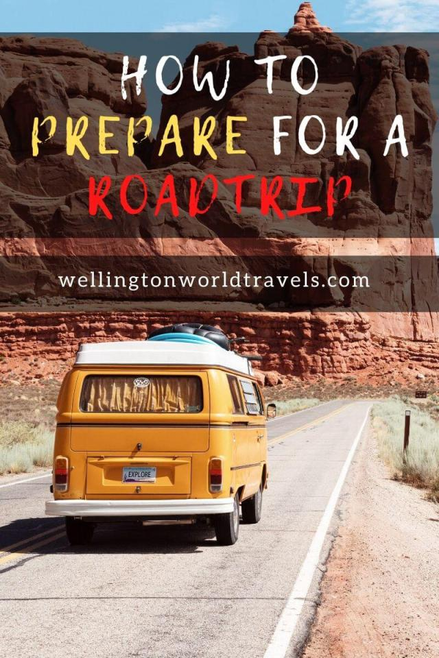 How to Prepare for a Road Trip - Wellington World Travels