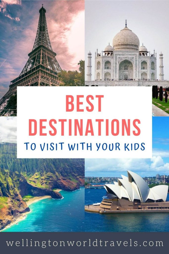 Best Destinations to Visit With Your Kids - Wellington World Travels | family-friendly destinations || family vacation || family holidays #familytravel #travelwithkids