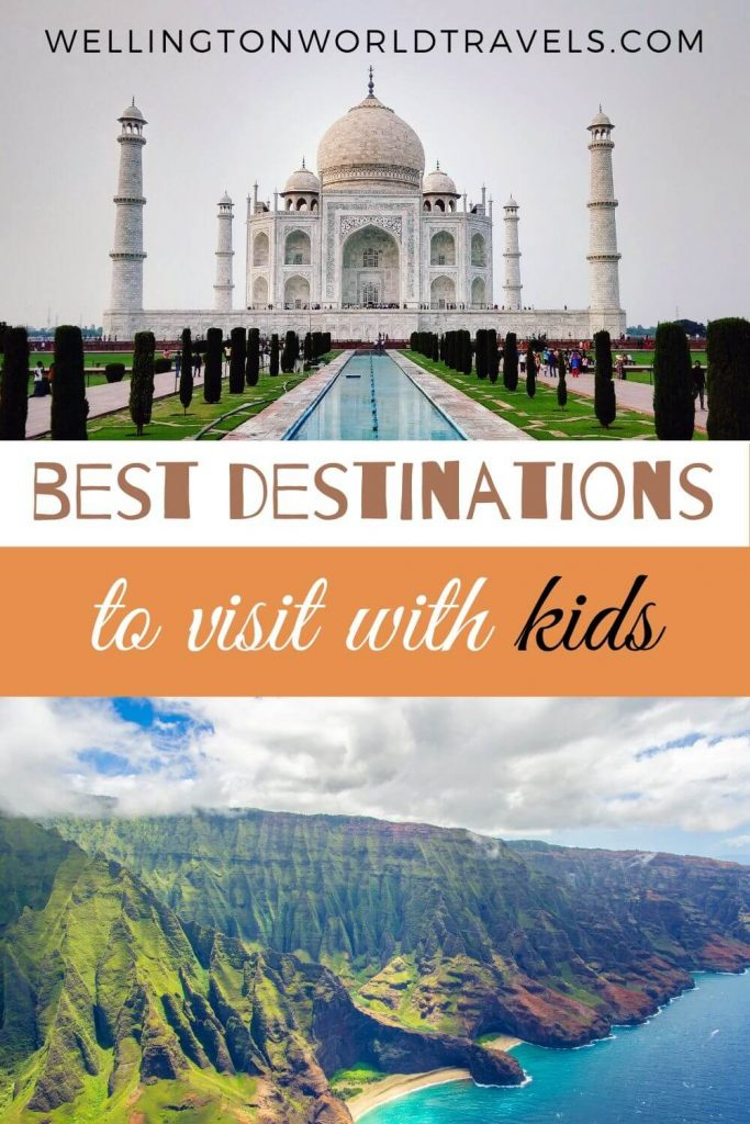 Best Destinations to Visit With Your Kids - Wellington World Travels   family-friendly destinations    family vacation    family holidays #familytravel #travelwithkids