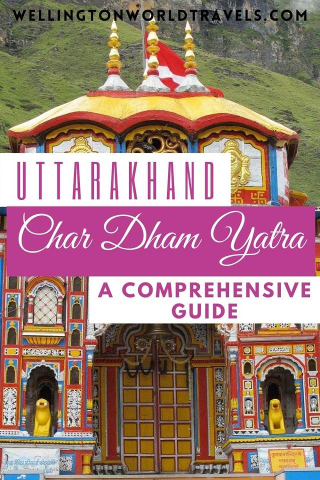 Uttarakhand Char Dham Yatra: A Comprehensive Guide  - Wellington World Travels
