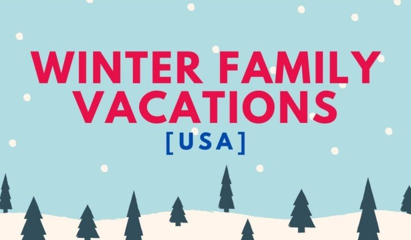 Best USA Winter Family Vacations - Wellington World Travels