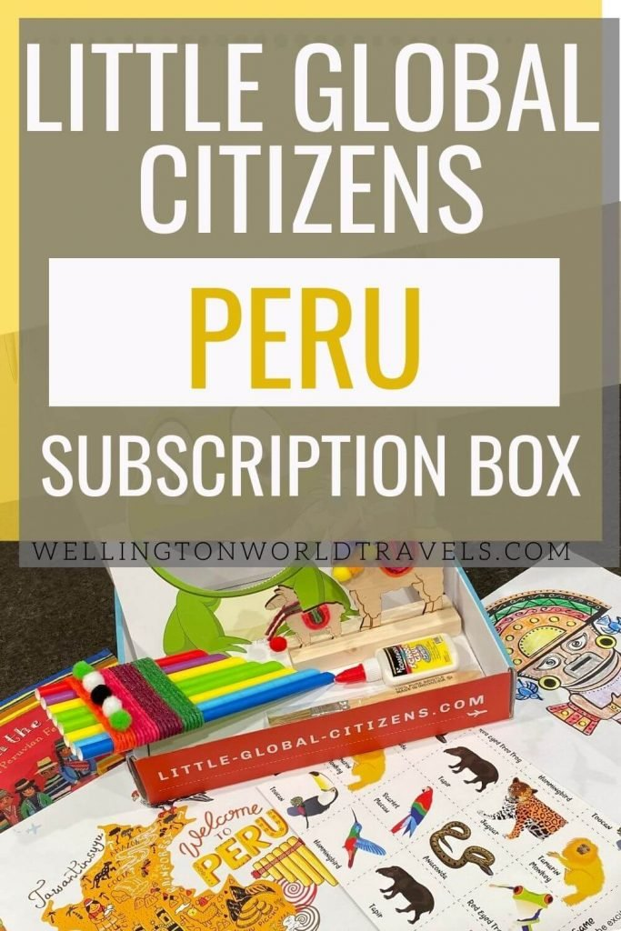 Learn about Peru with Little Global Citizens - Wellington World Travels