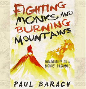 Fighting Monks and Burning Mountains [audiobook] - Paul Barach