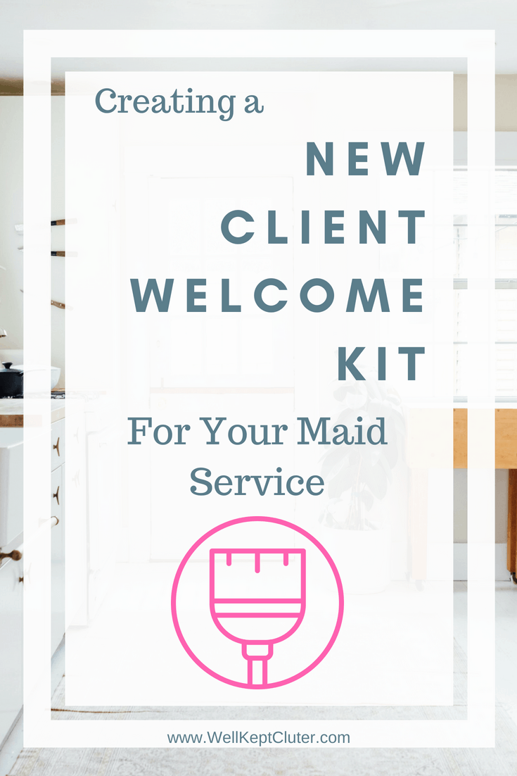 create a new client welcome kit for your cleaning business