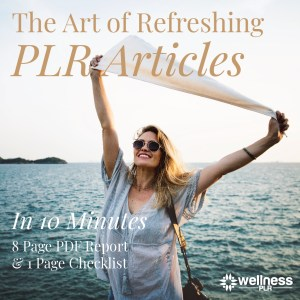 Refreshing PLR Articles