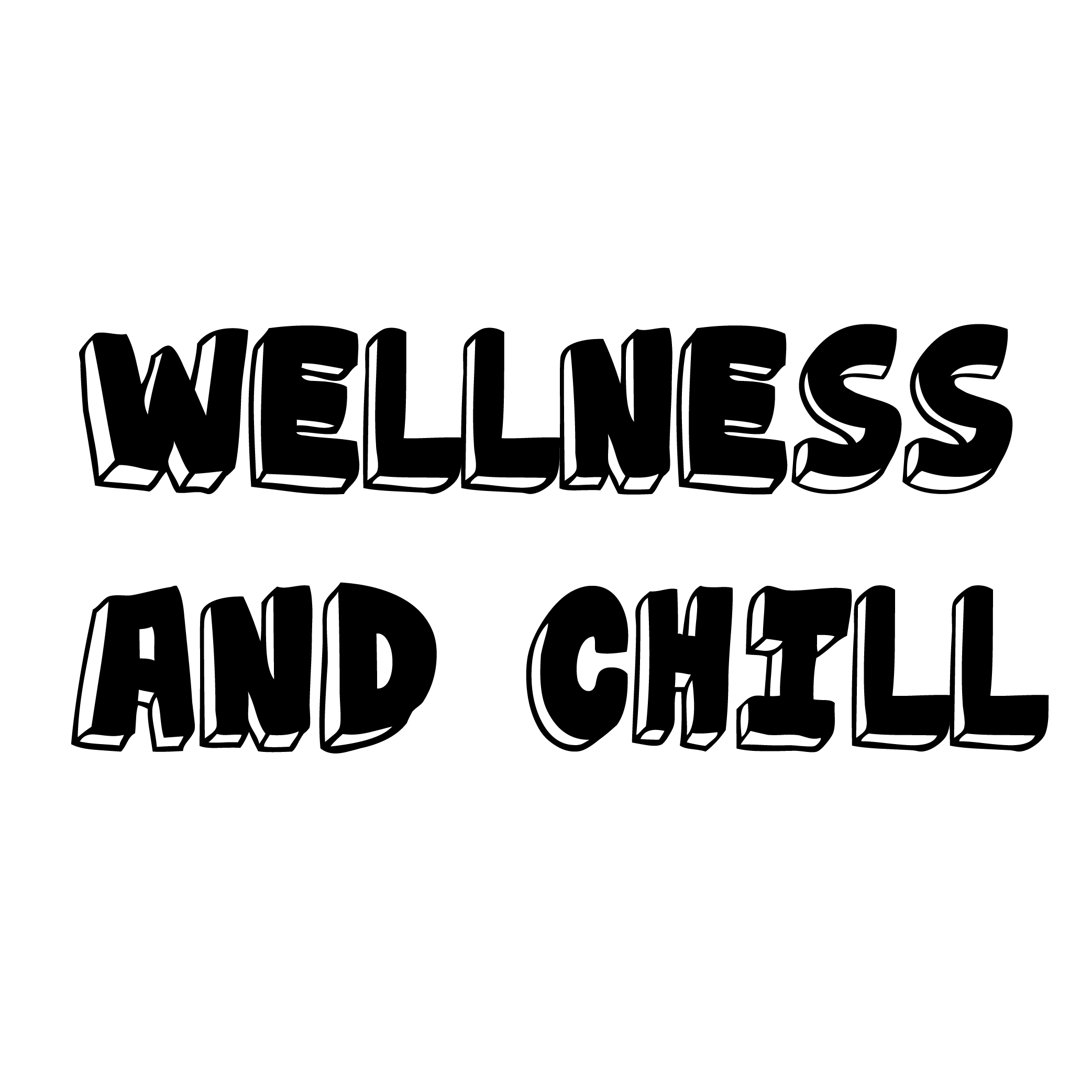 Welcome to Wellness and Chill!