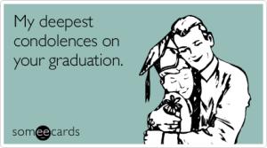 deepest-condolences-graduation-ecard-someecards