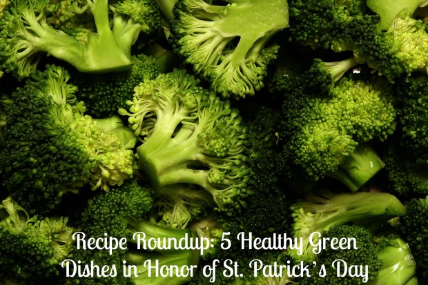Recipe Roundup: 5 Healthy Green Dishes in Honor of St. Patrick's Day