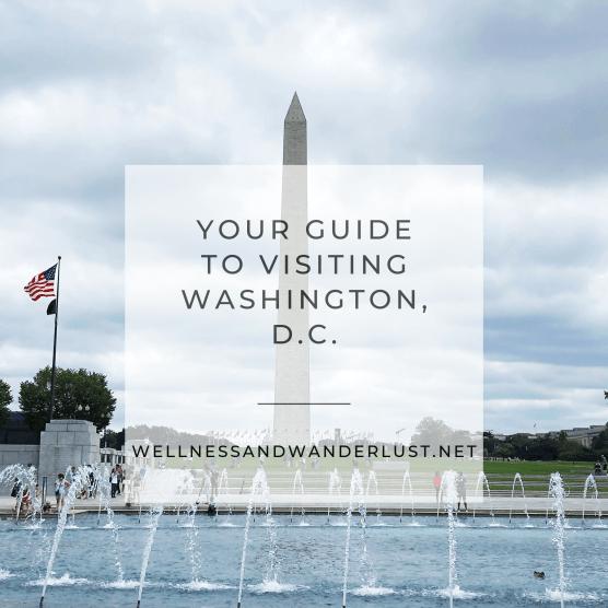 Your Guide to Washington DC | WellnessAndWanderlust.net