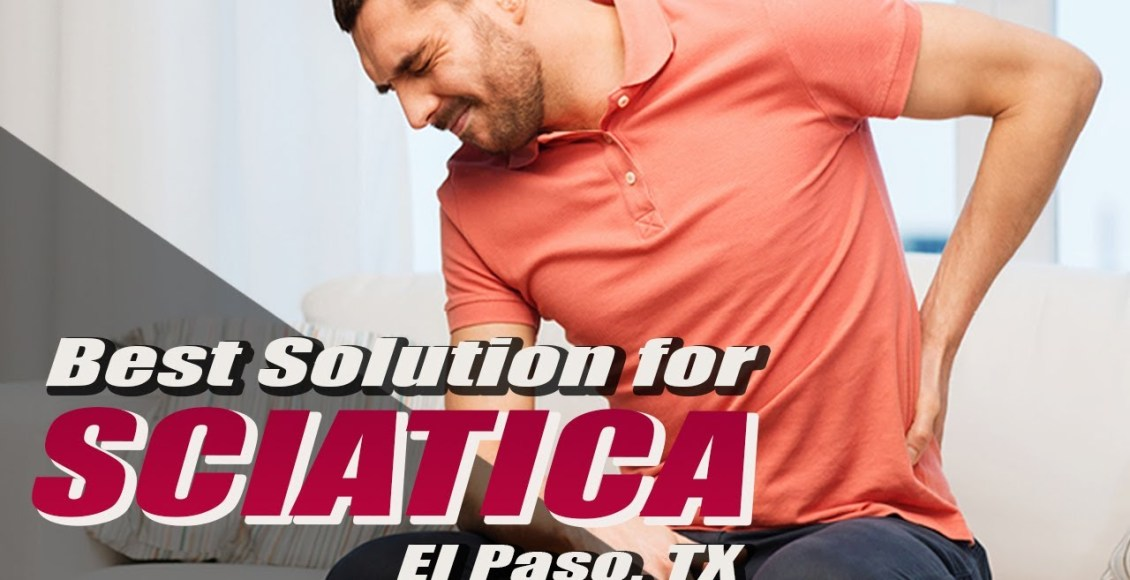 best solution for sciatic symptoms wellness doctor rx chiropractic clinic el paso tx.