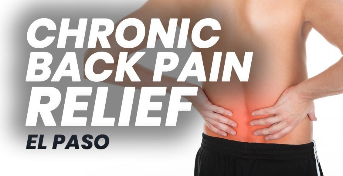 11860 Vista Del Sol, Ste. 128 Relief from Chronic Back Pain with Chiropractic | El Paso, Tx (2019)
