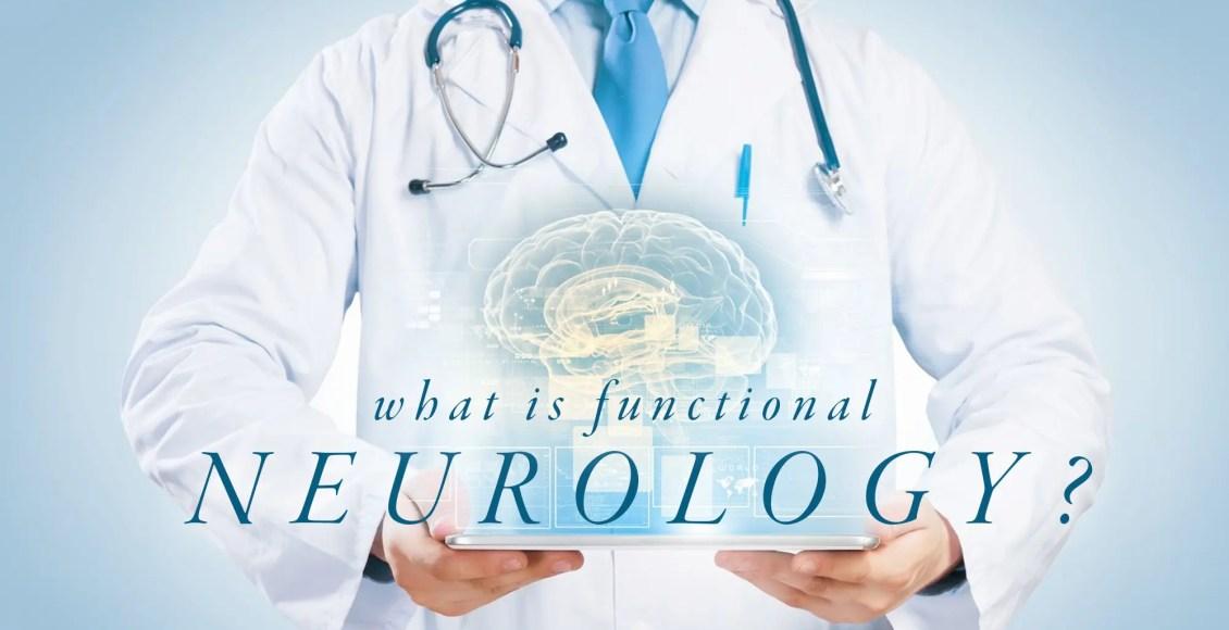 What is Functional Neurology?   El Paso, TX Chiropractor