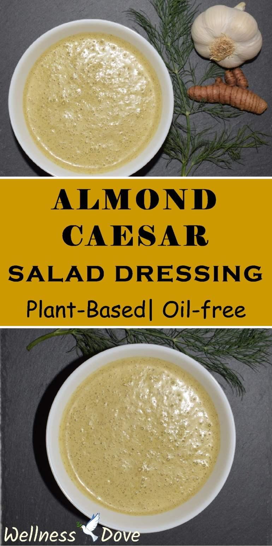 Almond Caesar Dressing with Whole Plant foods   WellnessDove