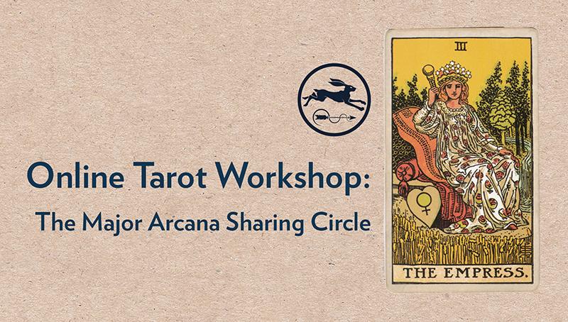 Wed 31st July 2019 | Online Workshop: Tarot Sharing Circle