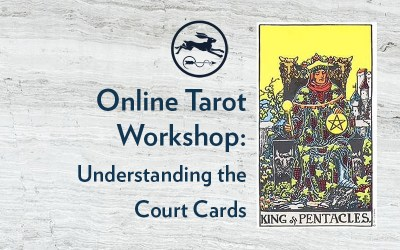 Wed 21st August 2019 | Online Tarot Workshop: Understanding the Court Cards