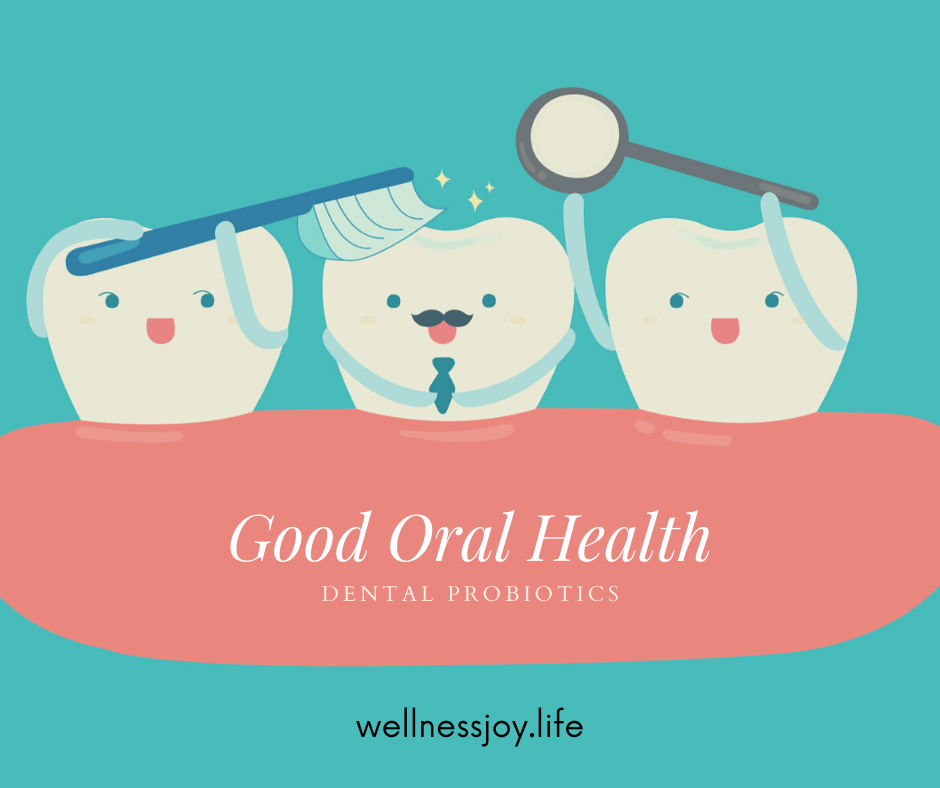 Good Oral Health with Dental Probiotics