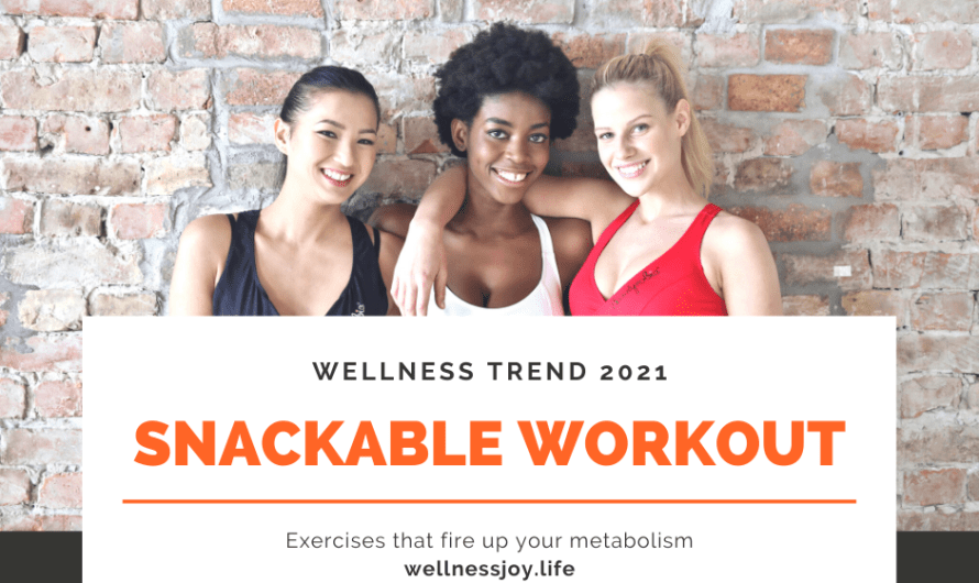 Snackable Workouts New Wellness Trend 2021