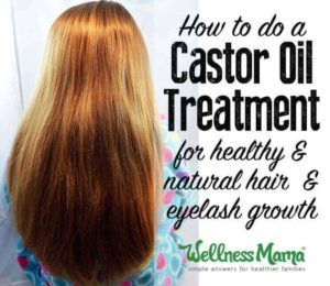 Castor Oil For Hair Growth And Thickness Wellness Mama