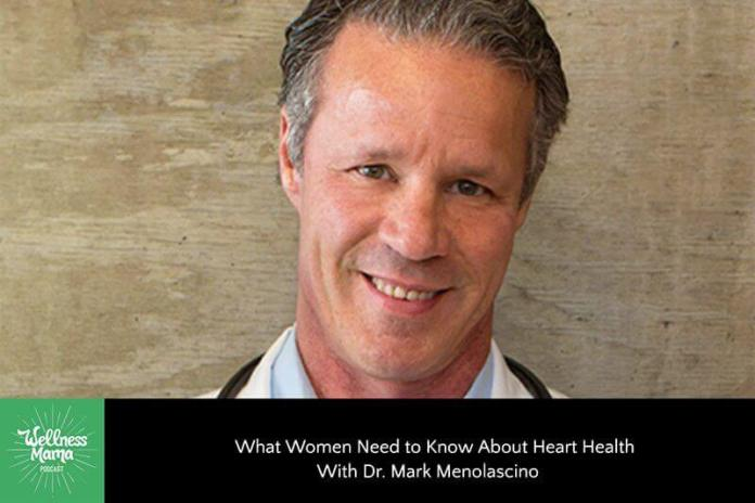 What Women Need to Know About Heart Health With Dr. Mark Menolascino