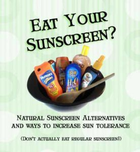 eat your sunscreen natural sun protection alternatives