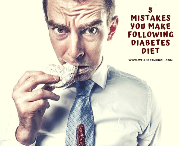 5 common mistakes in your diabetes diet
