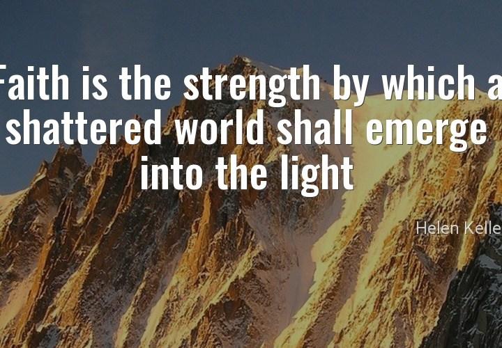 Faith is the strength