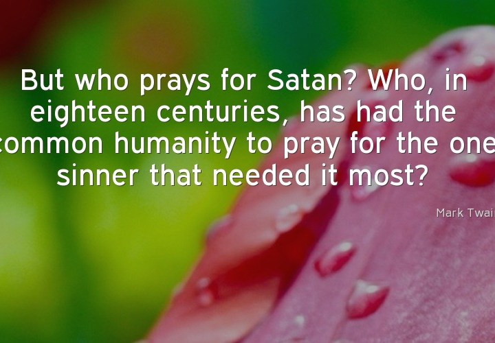 But who prays for satan?