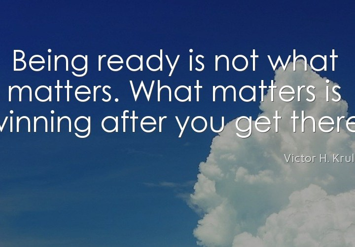 Being ready is not what matters