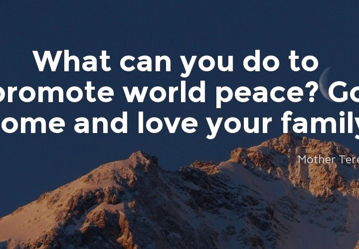 Wha can you do to promote world peace?