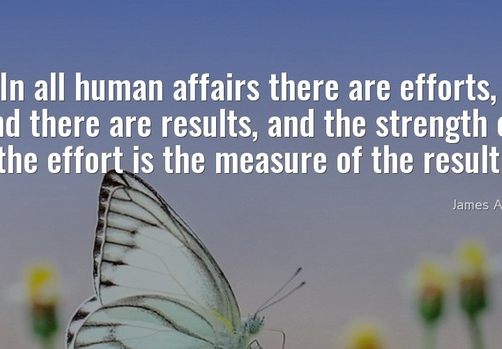 In all human affairs there are efforts