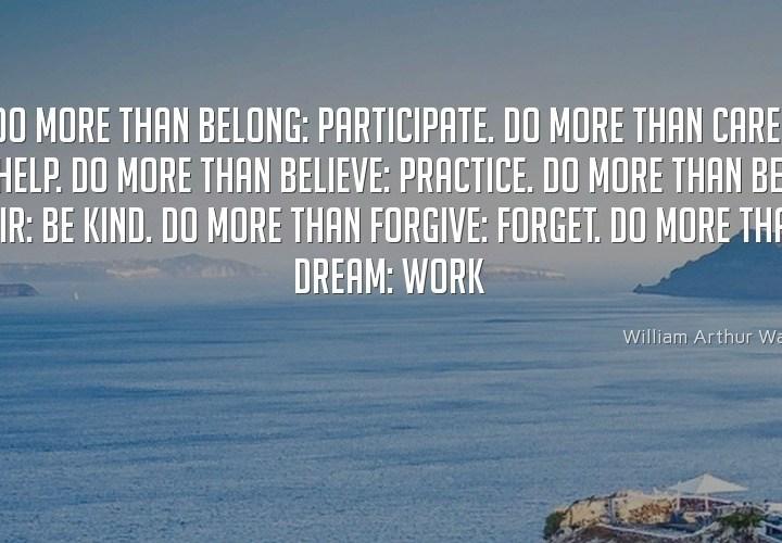 Do more than belong