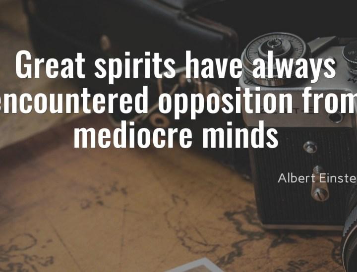 Great spirits have always