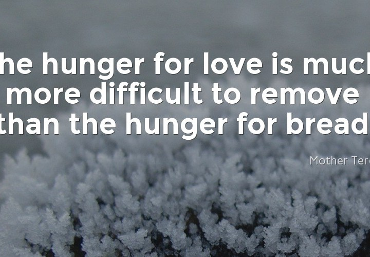 The hunger for love