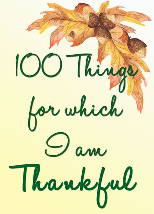 100 Things for Which I am Thankful. Beautiful list!