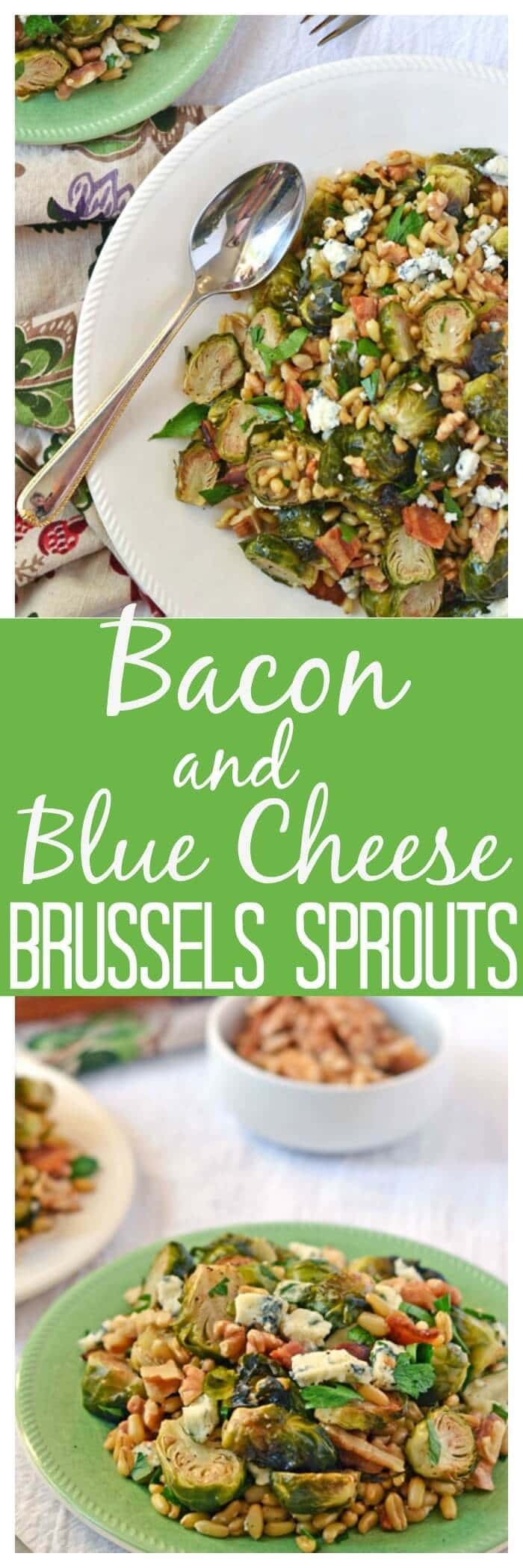 Bacon and Blue Cheese Brussels Sprouts