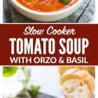 titled photo collage - slow cooker tomato soup with orzo and basil