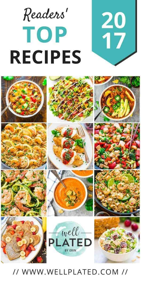 Best Healthy Recipes of 2017. Reader tested and approved! Wholesome recipes anyone can make from the food blog Well Plated by Erin