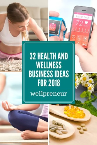 32 Health and Wellness Business Ideas for 2019 | Wellpreneur