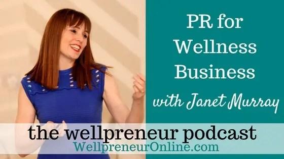Wellpreneur: PR for Wellness Business with Janet Murray