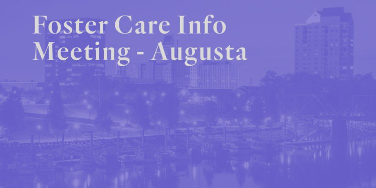 Foster Care Info Meeting – Augusta