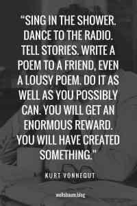 Kurt Vonnegut: 'Sing in the shower. Dance to the radio. Tell stories.'
