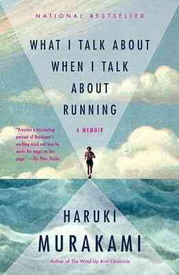 Haruki Murakami What I talk about when I talk about running