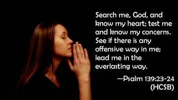 Psalm 139 23-24