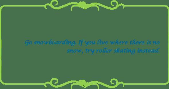 018 snowboarding or roller skating