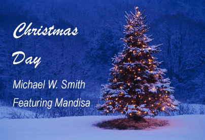 Christmas Day-Michael W Smith with Mandisa