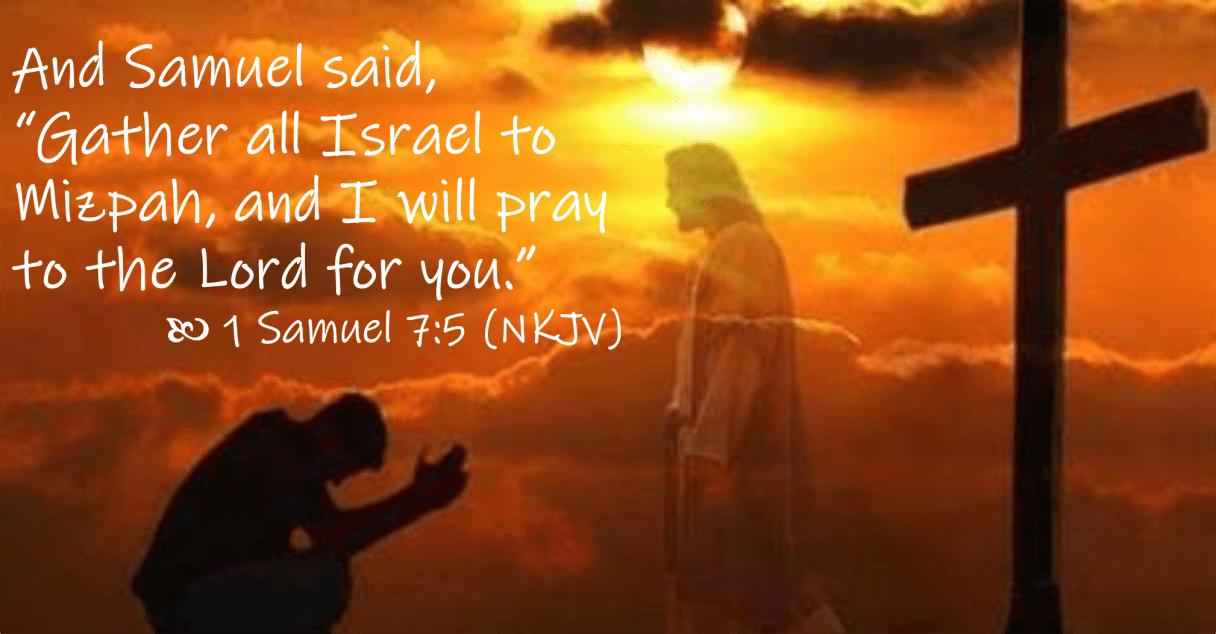 April 11 1 Samuel 7 5 NKJV
