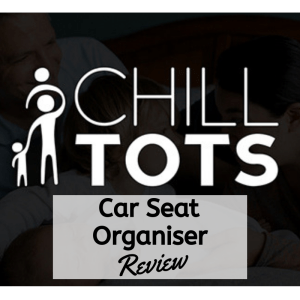 Chill Tots Car Seat Organiser Review