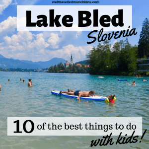 Top 10 Things to do in Lake Bled with Kids